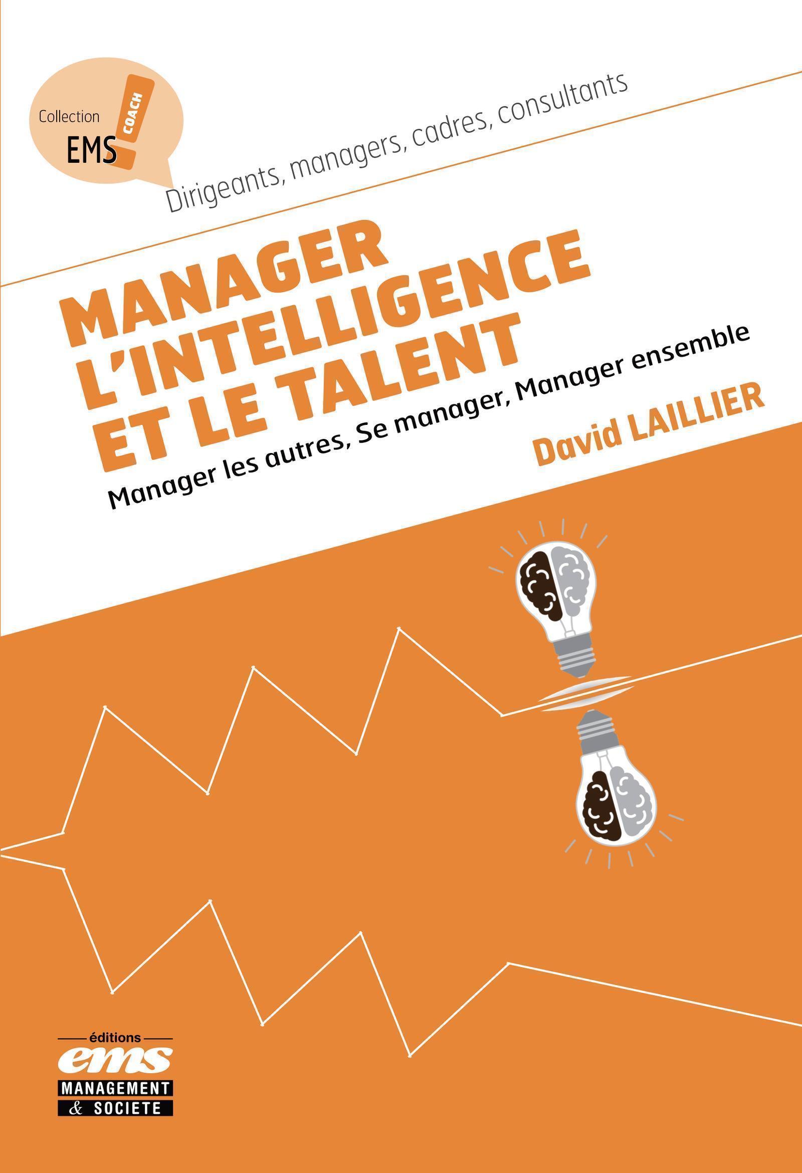 MANAGER L INTELLIGENCE ET LE TALENT - MANAGER LES AUTRES  SE MANAGER  MANAGER ENSEMBLE