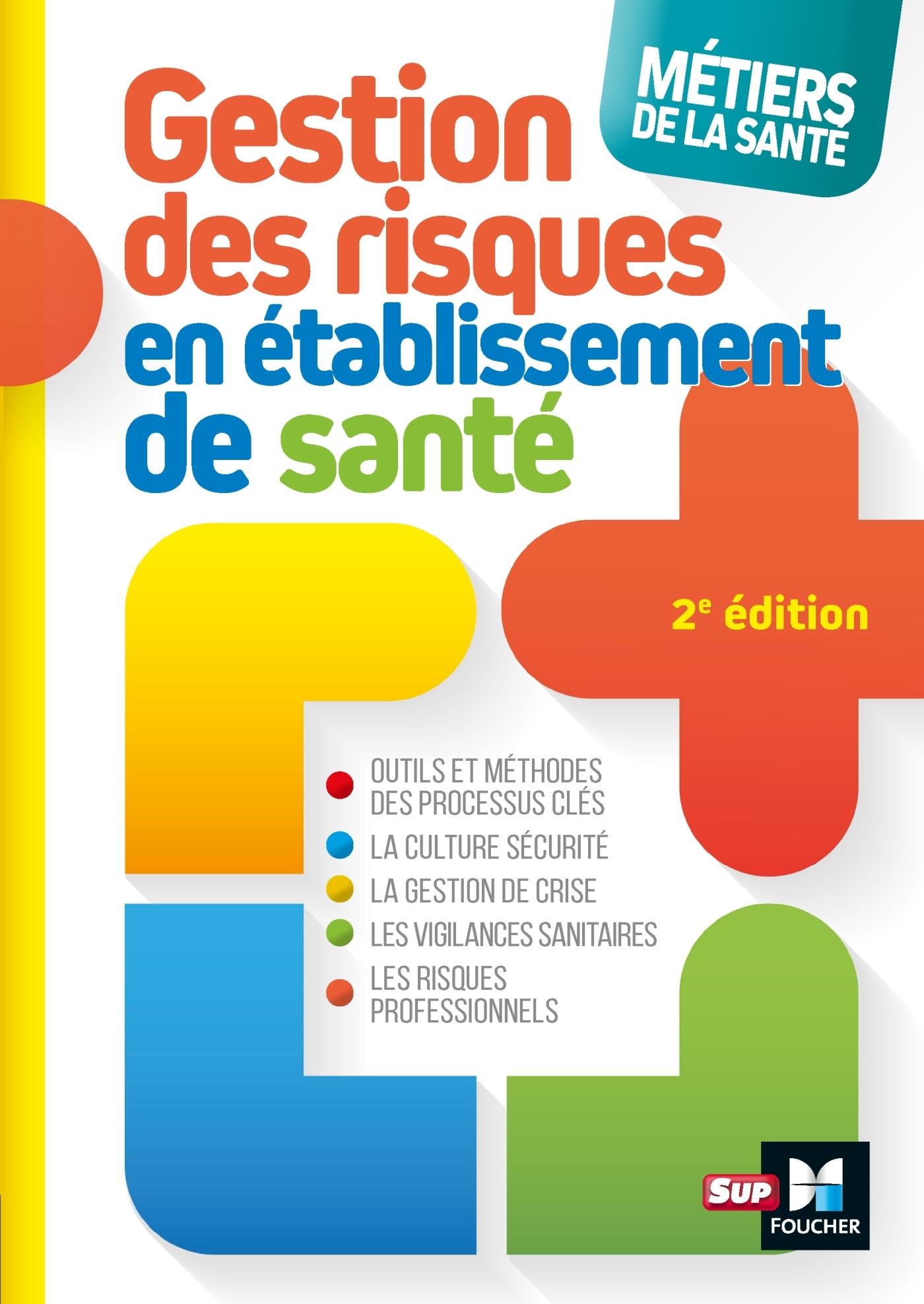 METIERS DE LA SANTE - GESTION DES RISQUES - 2E EDITION - DEFINITIONS, OUTILS ET METHODES