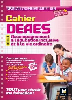 CAHIER - DEAES - ACCOMPAGNEMENT A L'EDUCATION INCLUSIVE ET A LA VIE ORDINAIRE