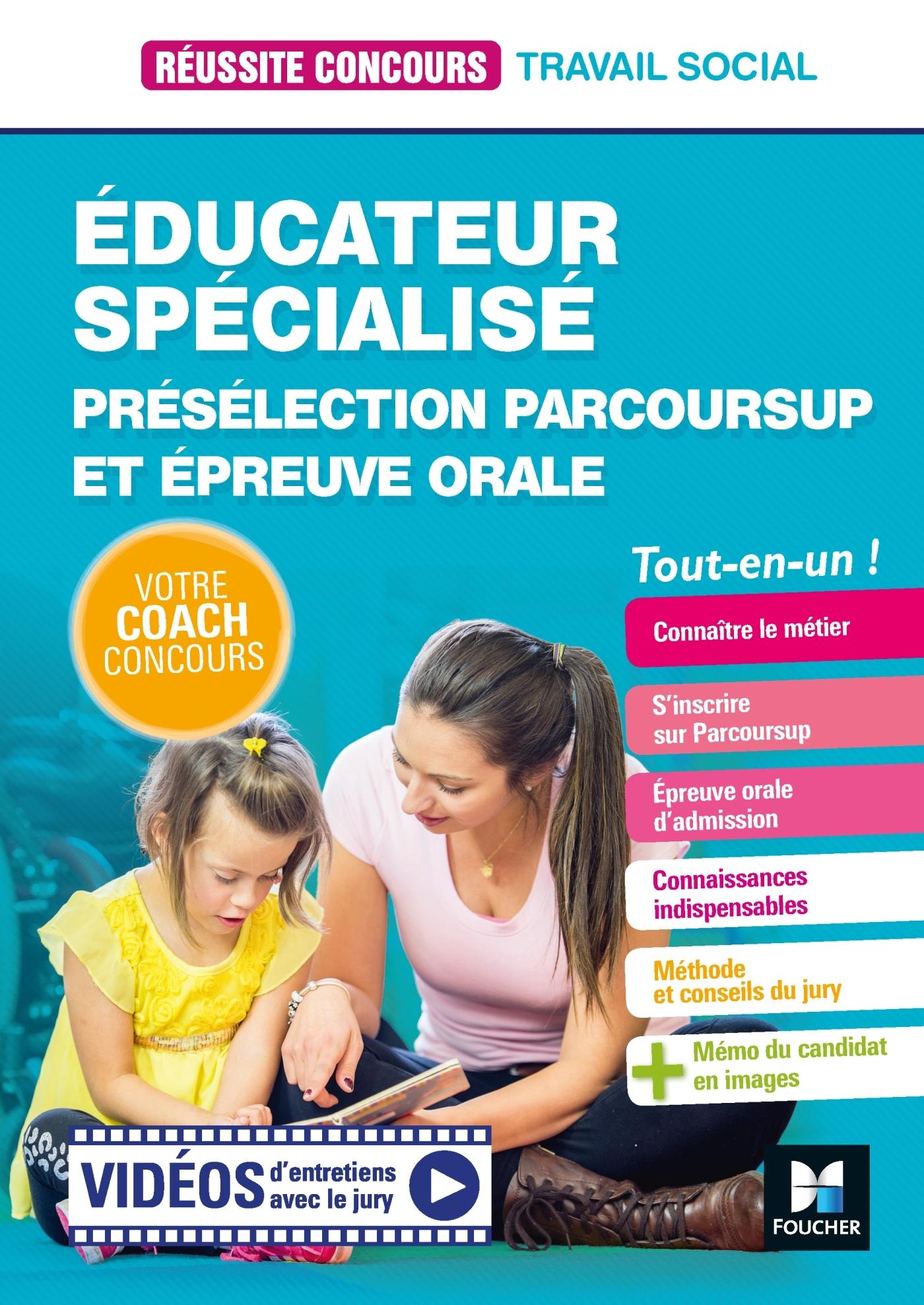 REUSSITE CONCOURS EDUCATEUR SPECIALISE - ES - PRESELECTION PARCOURSUP + EPREUVE ORALE - PREPARATION