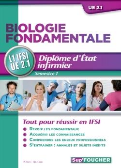 BIOLOGIE FONDAMENTALE - UE 2.1 - SEMESTRE 1 - DIPLOME D'ETAT INFIRMIER - IFSI - 3E EDITION