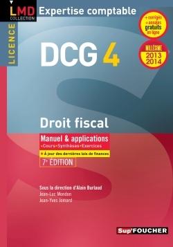 DCG 4 DROIT FISCAL MANUEL ET APPLICATIONS 7E EDITION MILLESIME 2013-2014