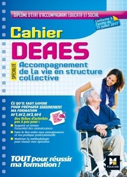 CAHIER - DEAES - ACCOMPAGNEMENT DE LA VIE EN STRUCTURE COLLECTIVE