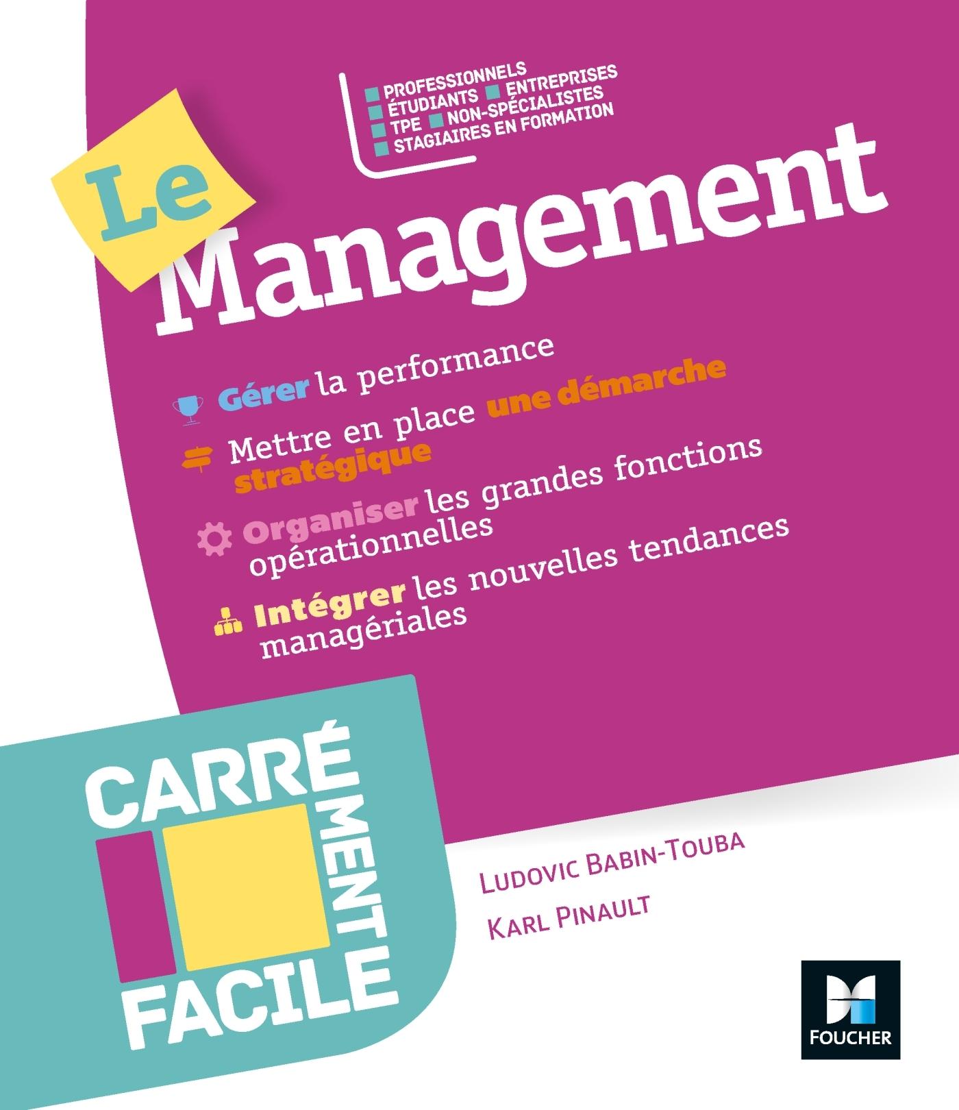 CARREMENT FACILE - LE MANAGEMENT - PROFESSIONNELS, TPE, NON SPECIALISTES, ETUDIANTS