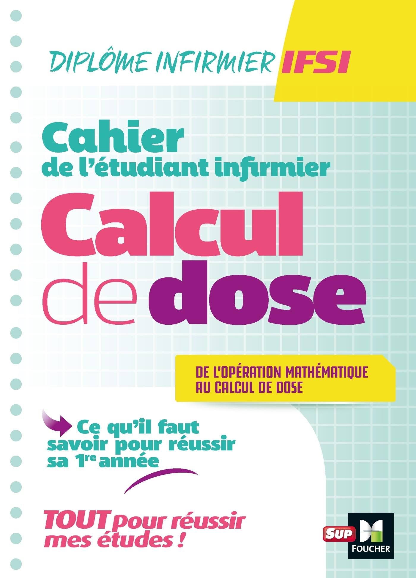 CAHIER DE L'ETUDIANT INFIRMIER - CALCUL DE DOSES - DEI - REVISION ET ENTRAINEMENT