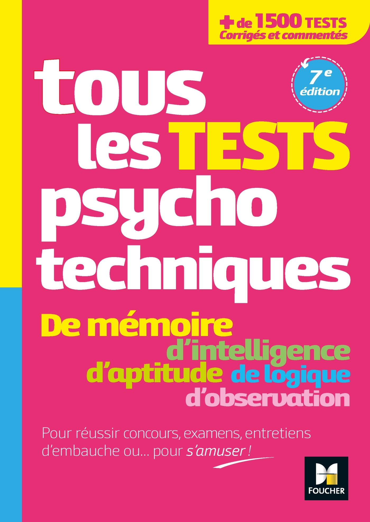 TOUS LES TESTS PSYCHOTECHNIQUES, MEMOIRE, INTELLIGENCE, APTITUDE, LOGIQUE, OBSERVATION - CONCOURS