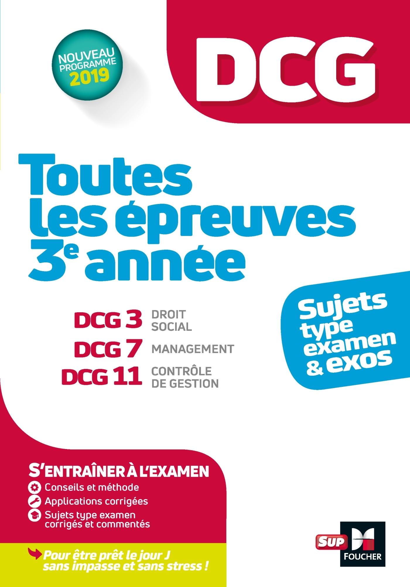 DCG : TOUTES LES EPREUVES DE  3E ANNEE DU DCG 3, 7, 11 - SUJETS ET EXOS