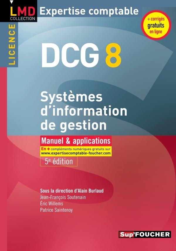 DCG 8 - SYSTEME D'INFORMATION DE GESTION MANUEL ET APPLICATIONS 5E EDITION