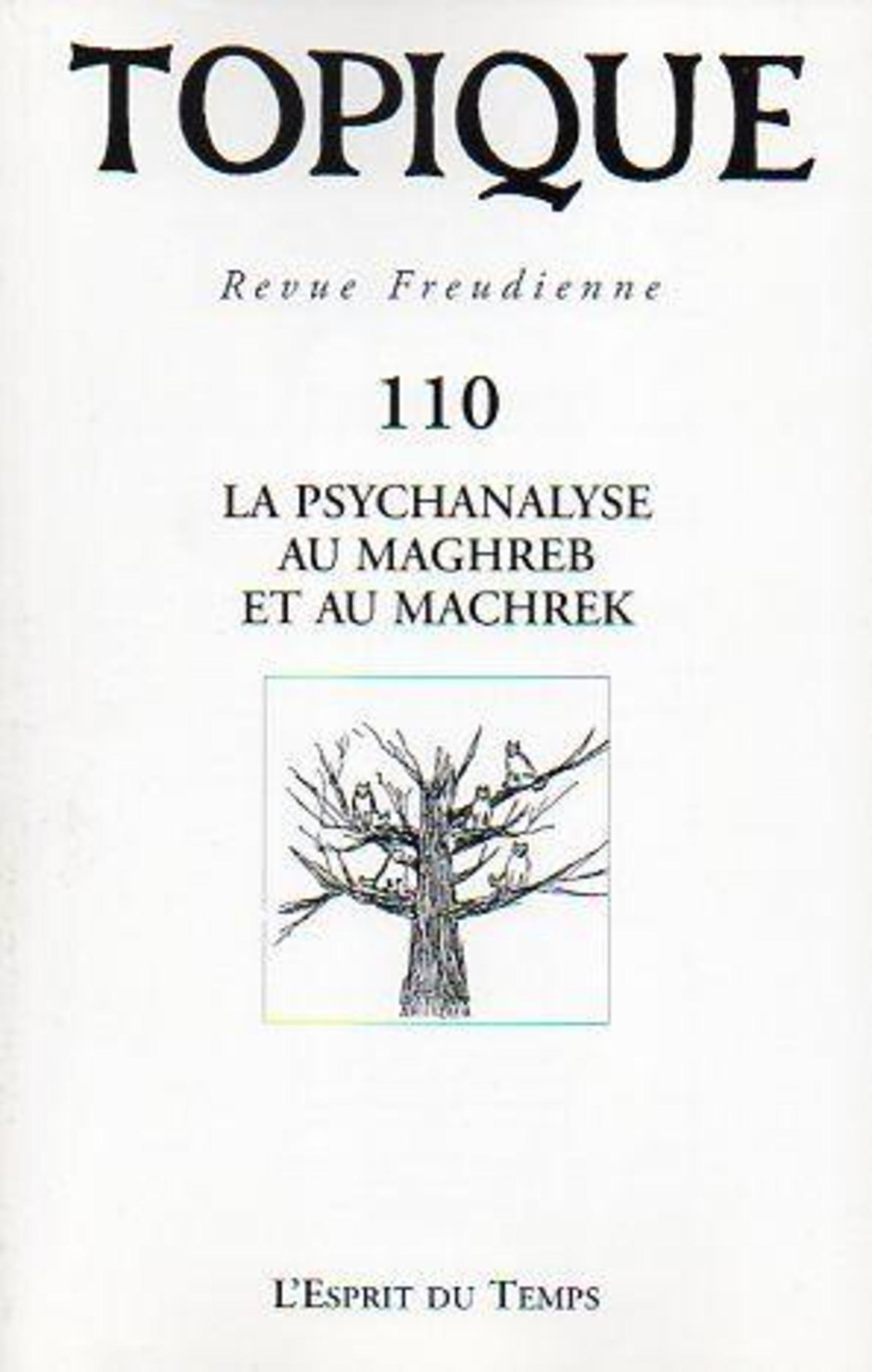 TOPIQUE N 110  LA PSYCHANALYSE AU MAGHREB ET AU MACHREK