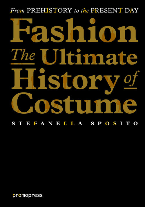 FASHION - THE ULTIMATE HISTORY OF COSTUME