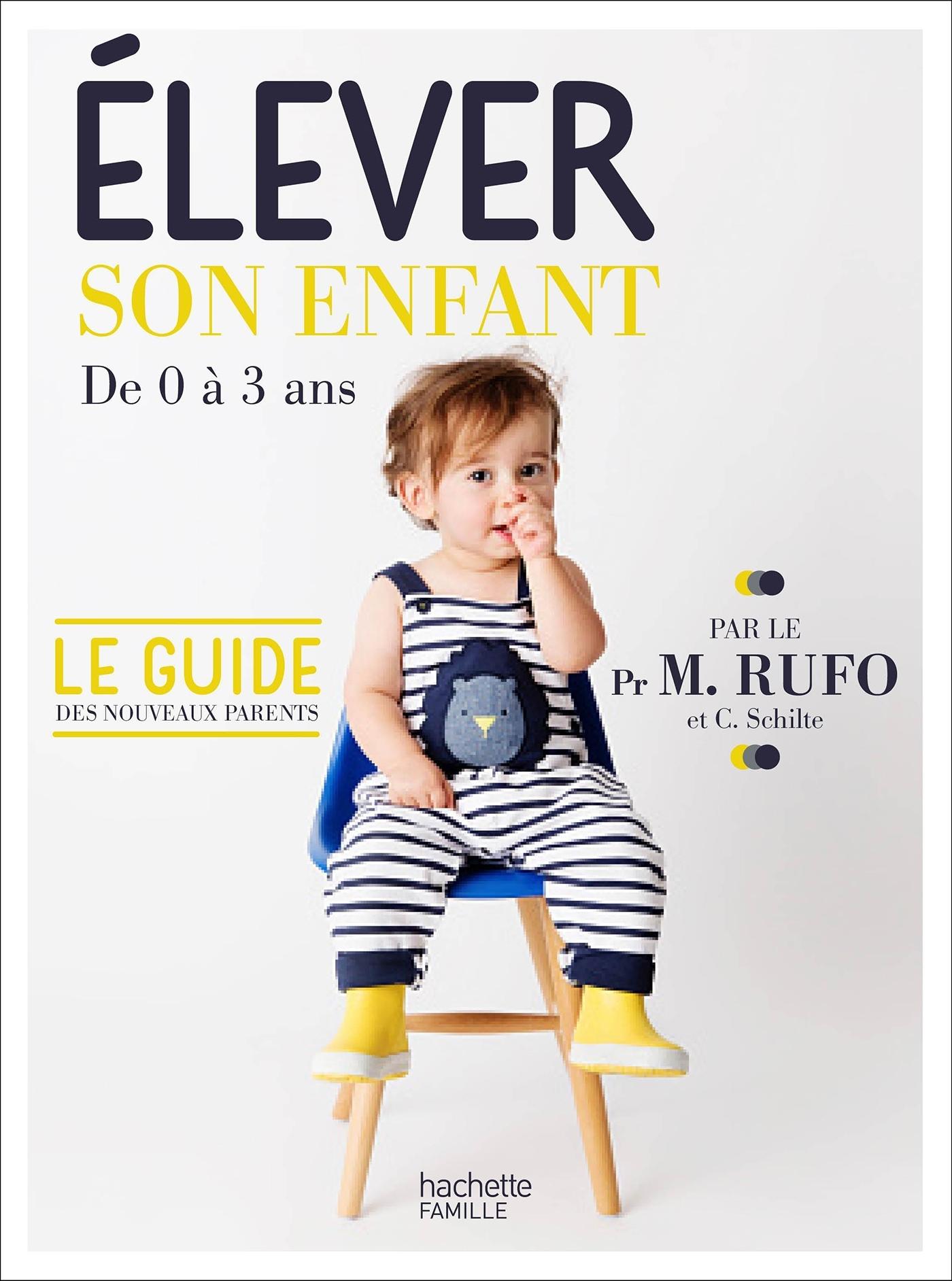 ELEVER SON ENFANT - DE 0 A 3 ANS