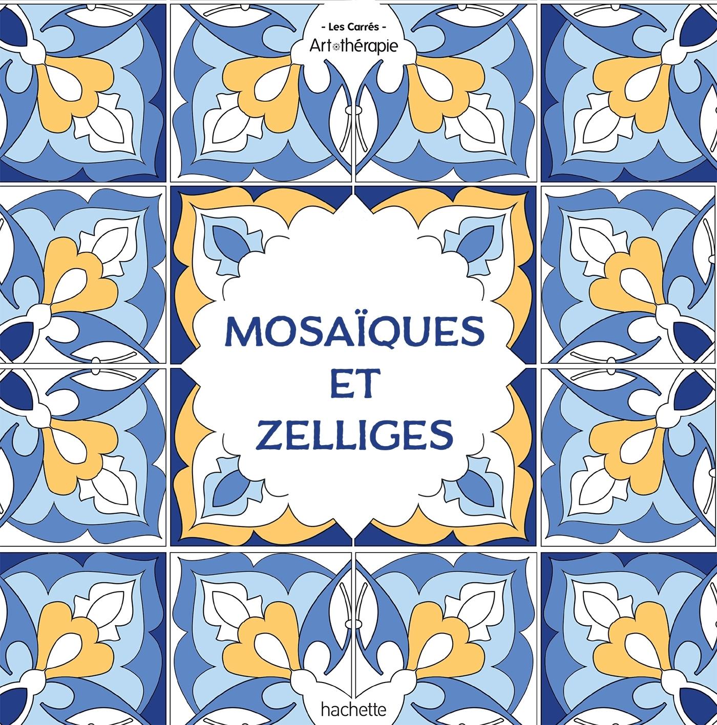 ZELLIGES & MOSAIQUES