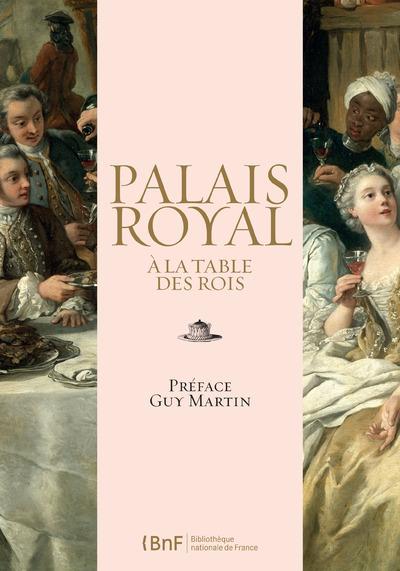 PALAIS ROYAL : A LA TABLE DES ROIS