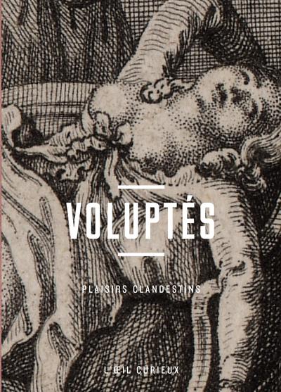VOLUPTES - PLAISIRS CLANDESTINS - OEIL CURIEUX
