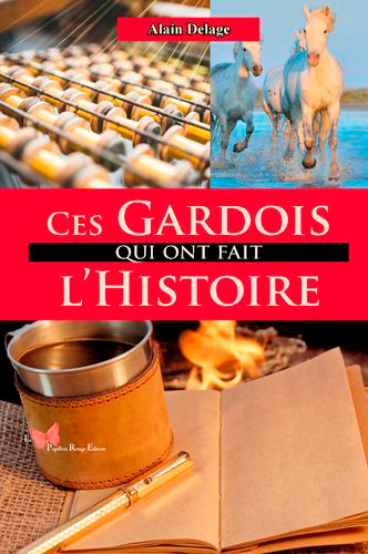 CES GARDOIS QUI ONT FAIT L'HISTOIRE