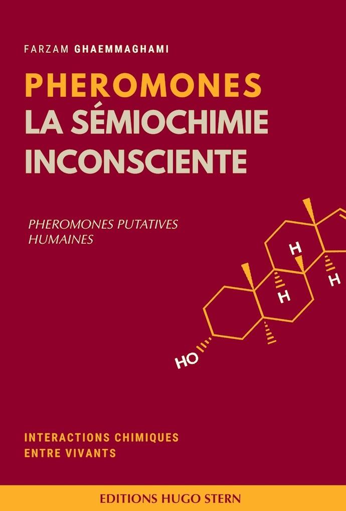 PHEROMONES - LA SEMIOCHIMIE INCONSCIENTE, PHEROMONES PUTATIVES HUMAINES