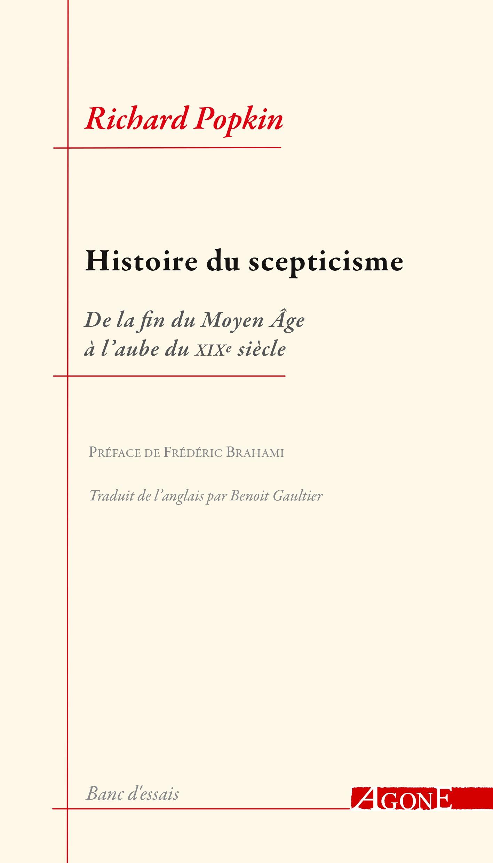 HISTOIRE DU SCEPTICISME - DE LA FIN DU MOYEN AGE A L'AUBE DU XIXE SIECLE