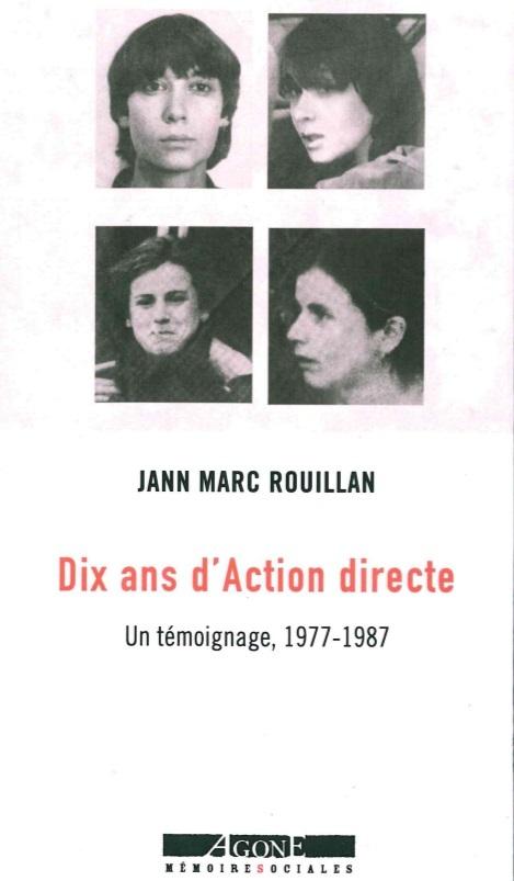 DIX ANS D ACTION DIRECTE - UN TEMOIGNAGE, 1977-1987