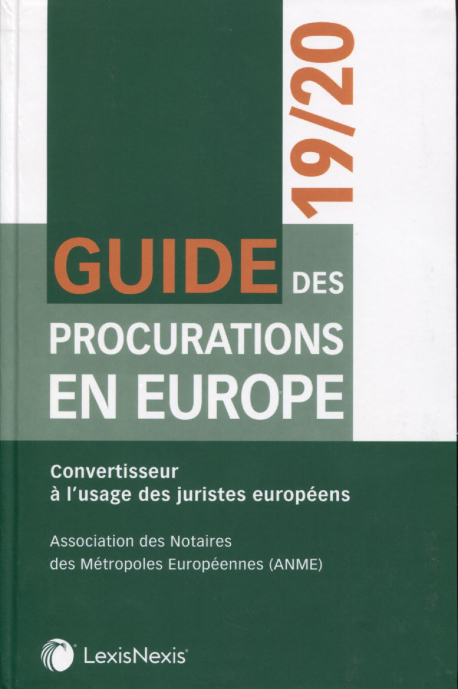 GUIDE DES PROCURATIONS EN EUROPE - CONVERTISSEUR A L USAGE DES JURISTES EUROPEENS