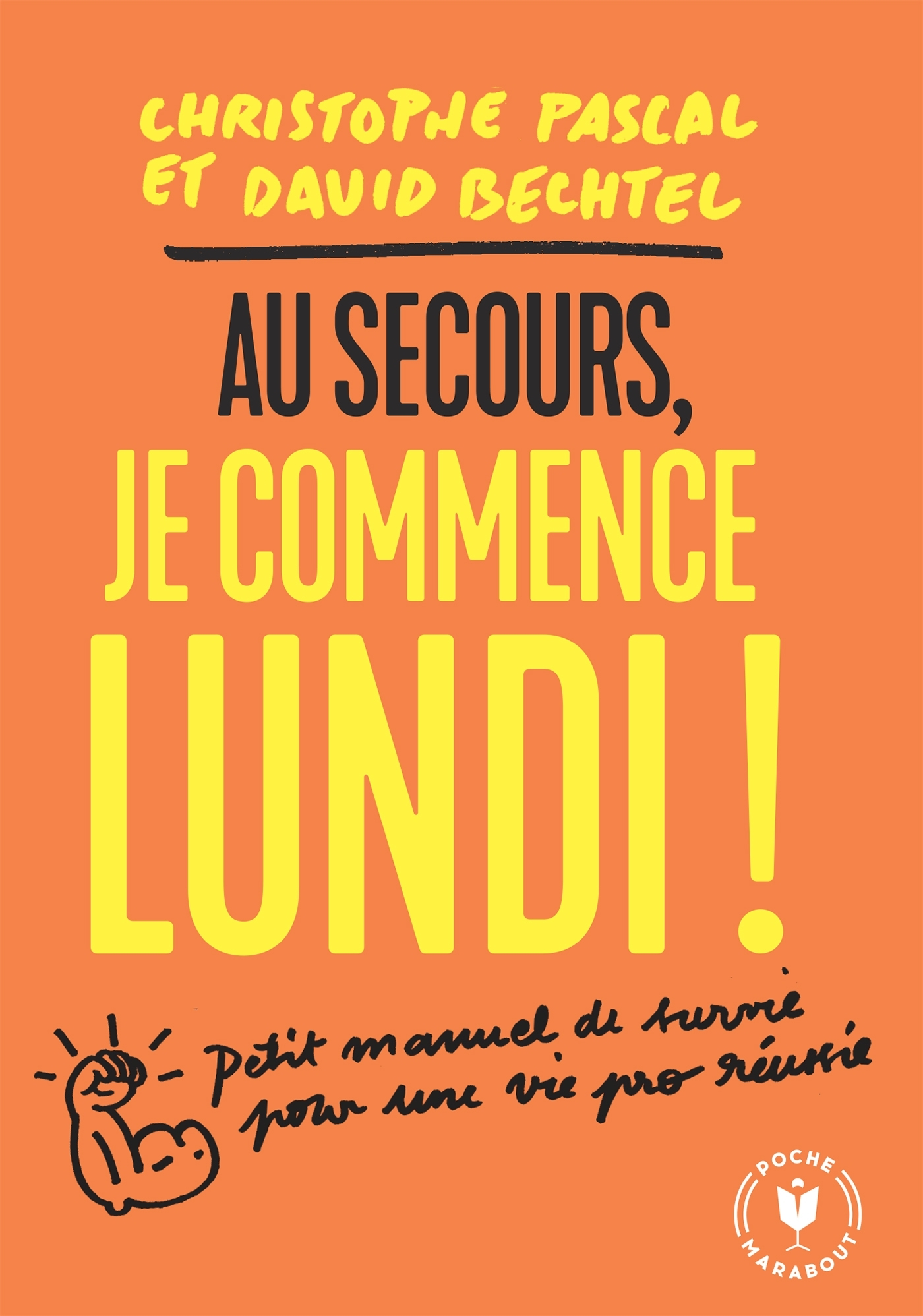 AU SECOURS JE COMMENCE LUNDI ! - PETIT MANUEL DE SURVIE POUR PASSER AVEC SUCCES DE L ECOLE A L ENTRE