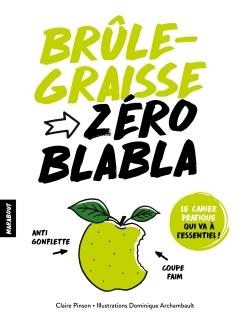 ZERO BLABLA : BRULE-GRAISSE