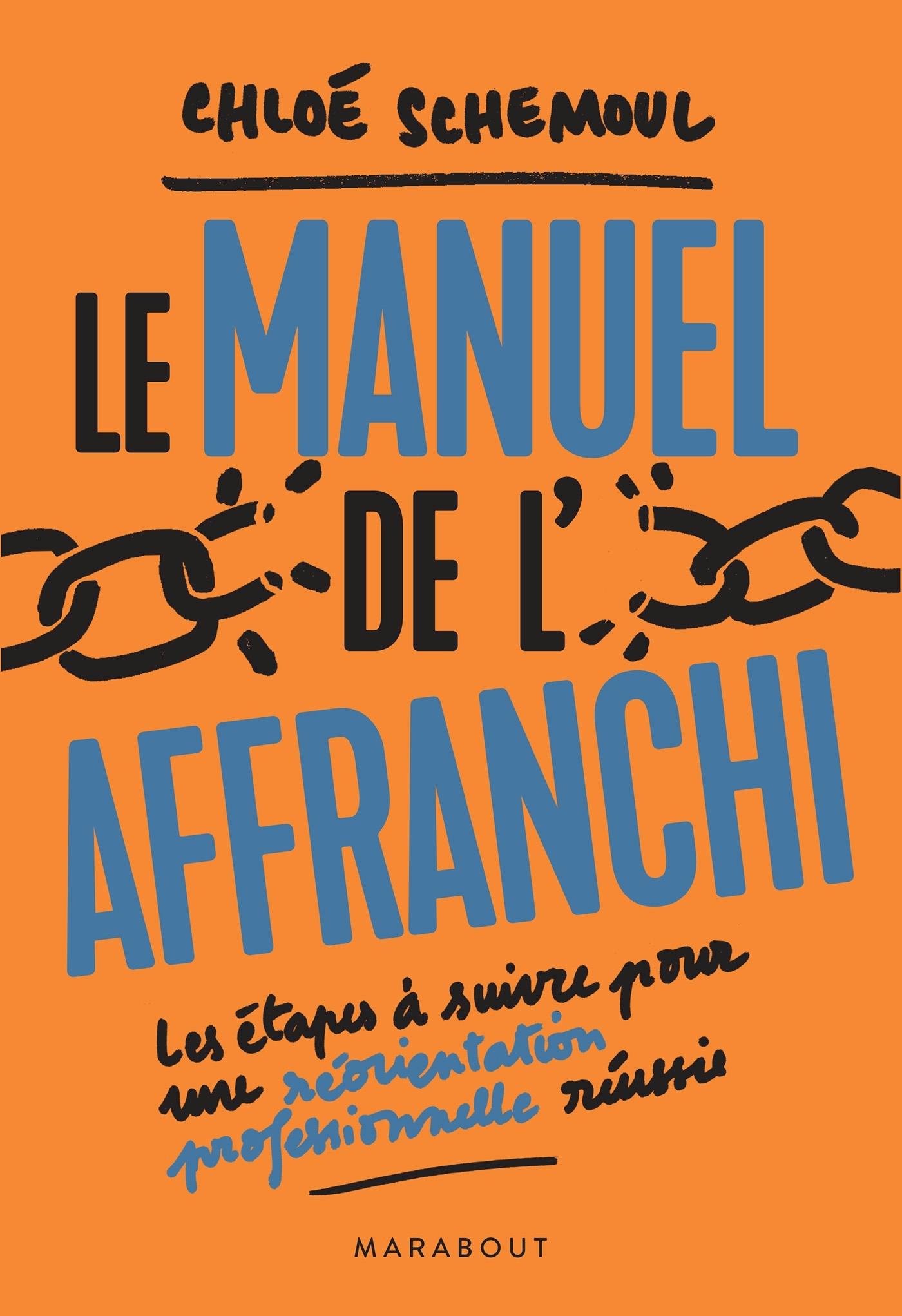 LE MANUEL DE L'AFFRANCHI - LES ETAPES A SUIVRE POUR UNE REORIENTATION PROFESSIONNELLE REUSSIE
