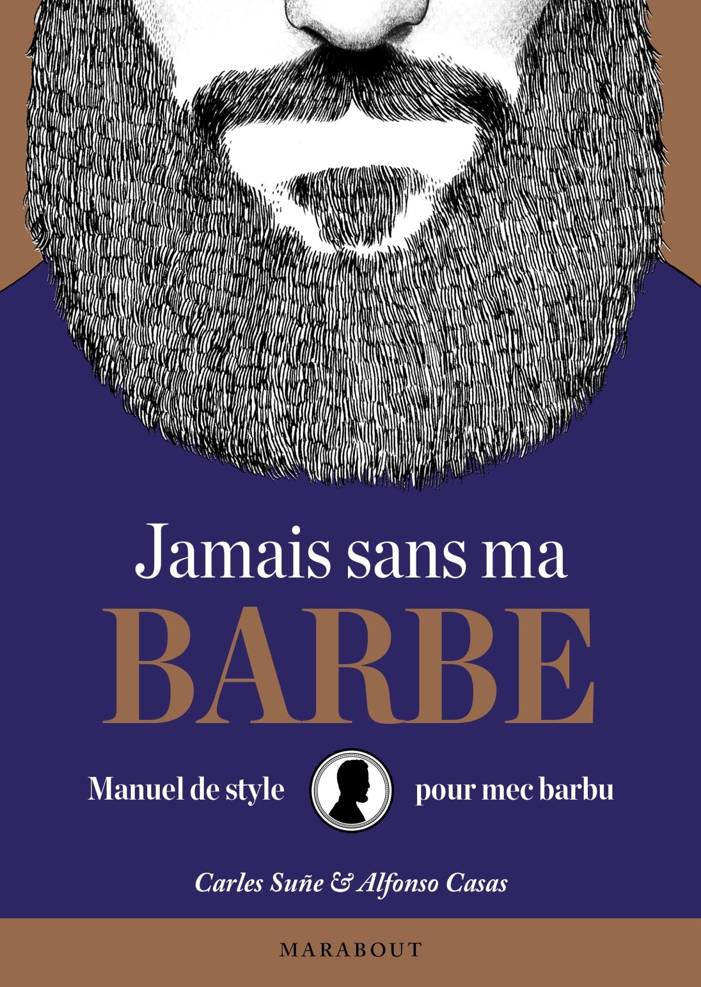 JAMAIS SANS MA BARBE