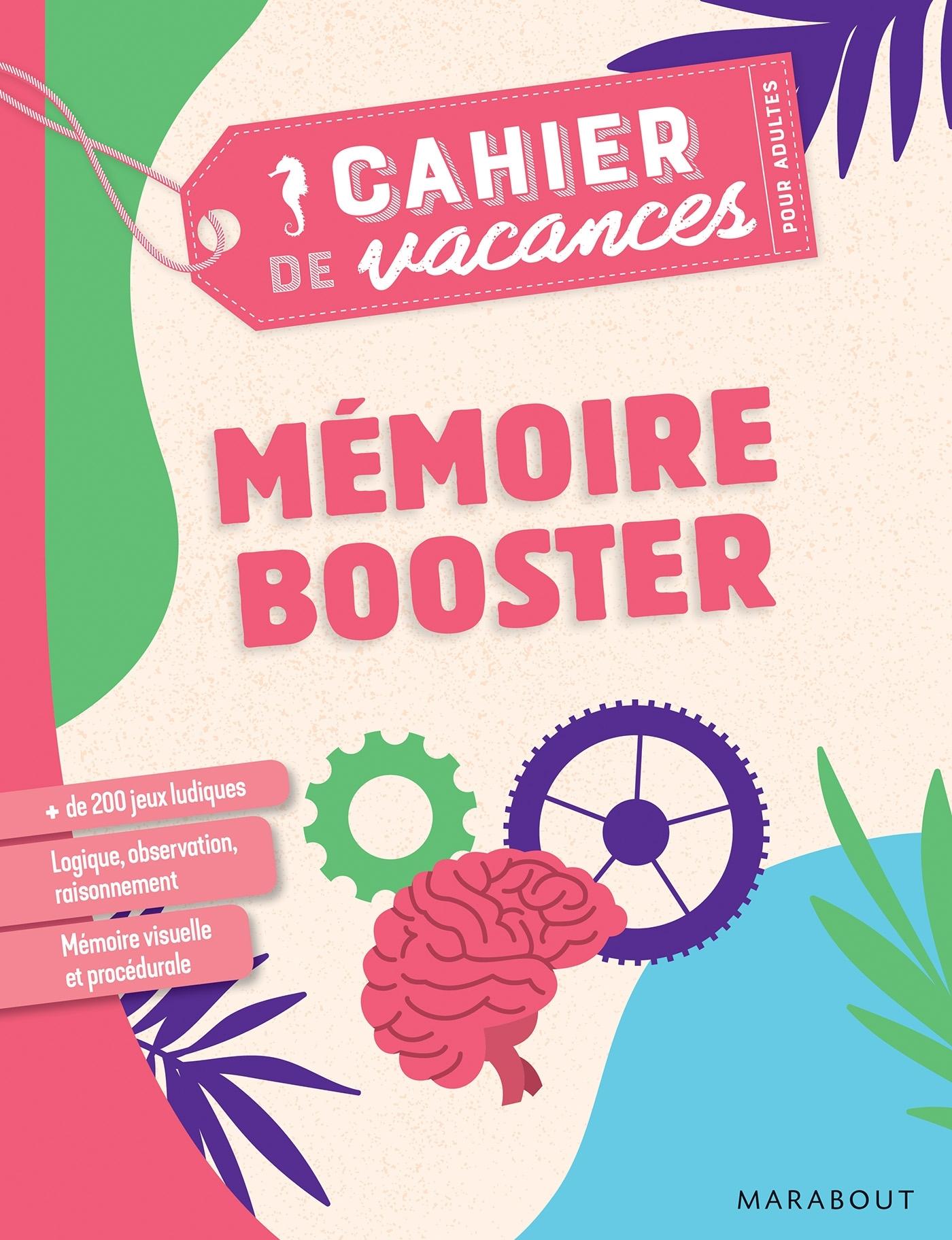 CAHIER DE VACANCES POUR ADULTES 2019 - MEMOIRE BOOSTER