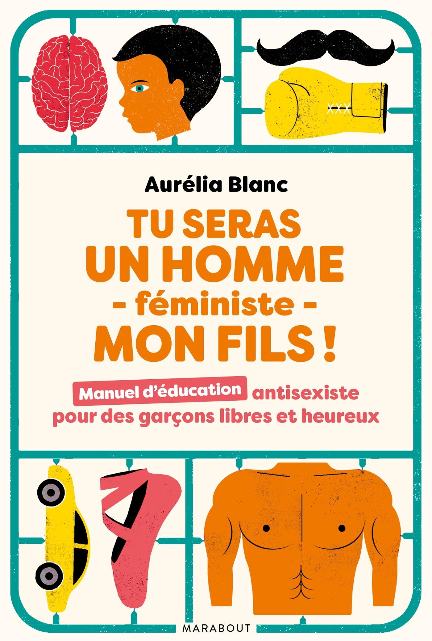 TU SERAS UN HOMME -FEMINISTE - MON FILS !