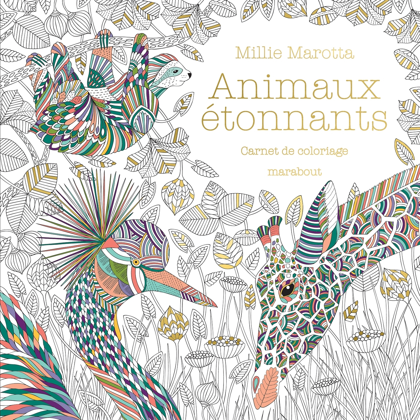 ANIMAUX ETONNANTS - CARNET DE COLORIAGE