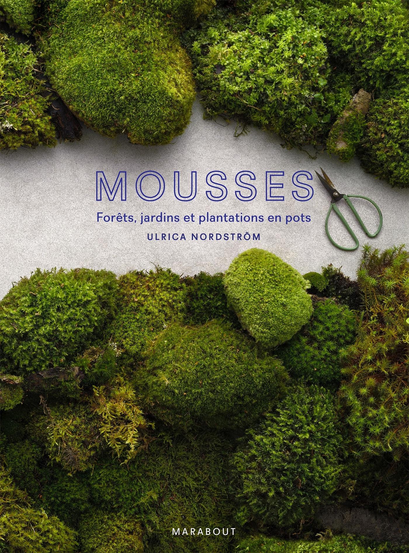 MOUSSE - L'ART DE CULTIVER LA MOUSSE EN FORET, EN JARDIN, EN POTS