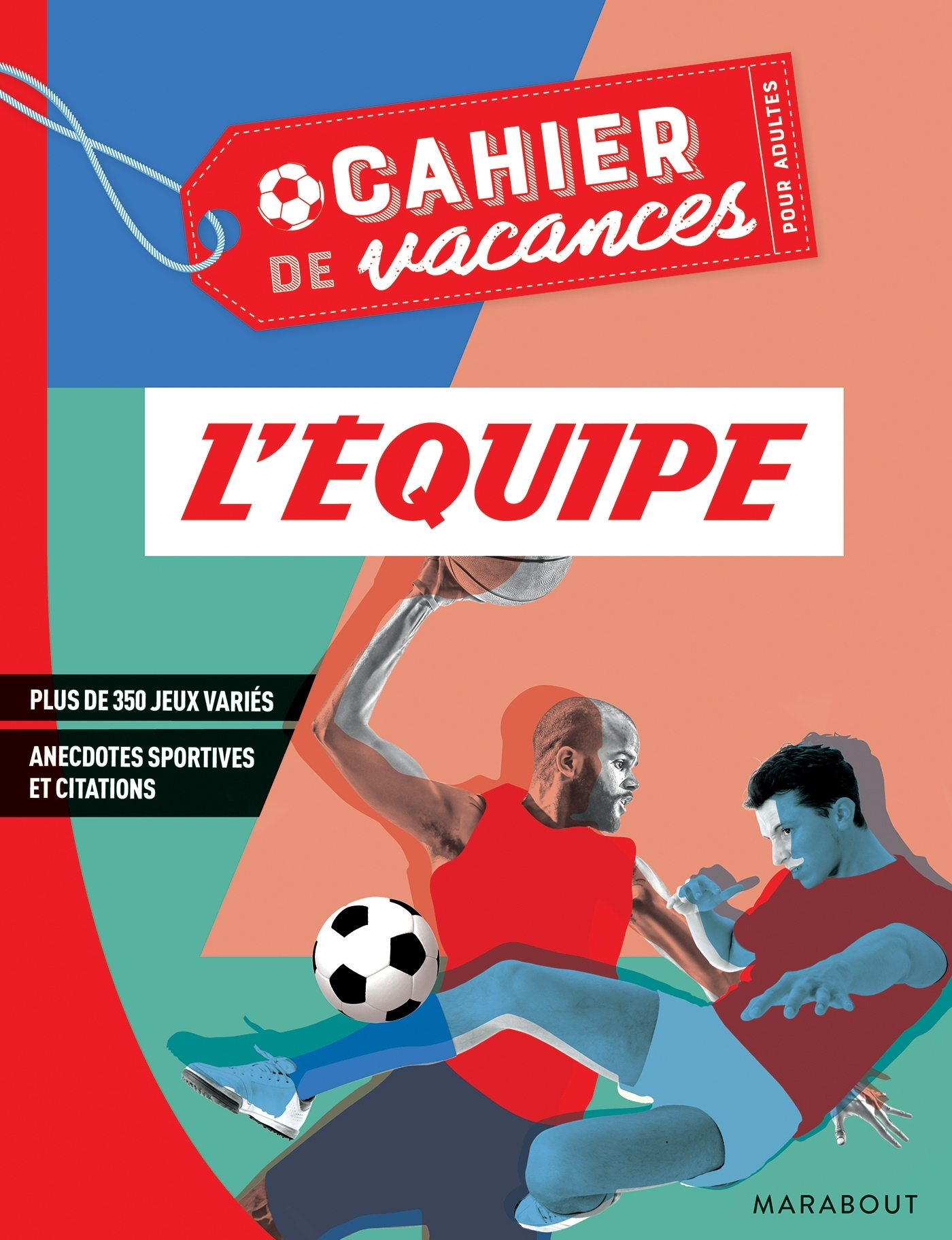 CAHIER DE VACANCES POUR ADULTES 2019 - L'EQUIPE