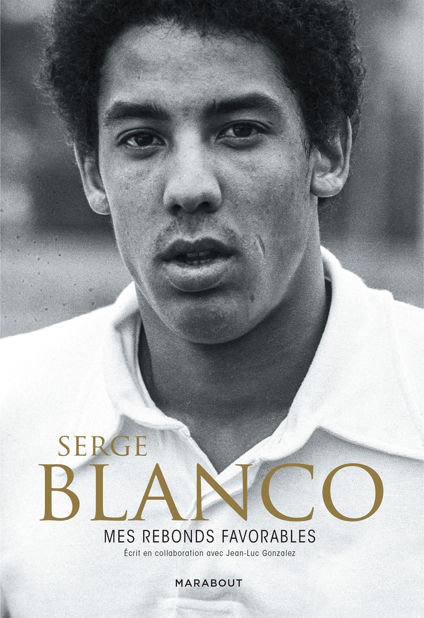 SERGE BLANCO - MES REBONDS FAVORABLES