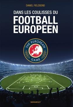 DANS LES COULISSES DU FOOTBALL EUROPEEN