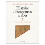 HISTOIRE DES SCIENCES ARABES. MATHEMATIQUES ET PHYSIQUE - VOL2