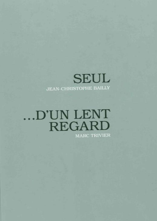 SEUL... D'UN LENT REGARD