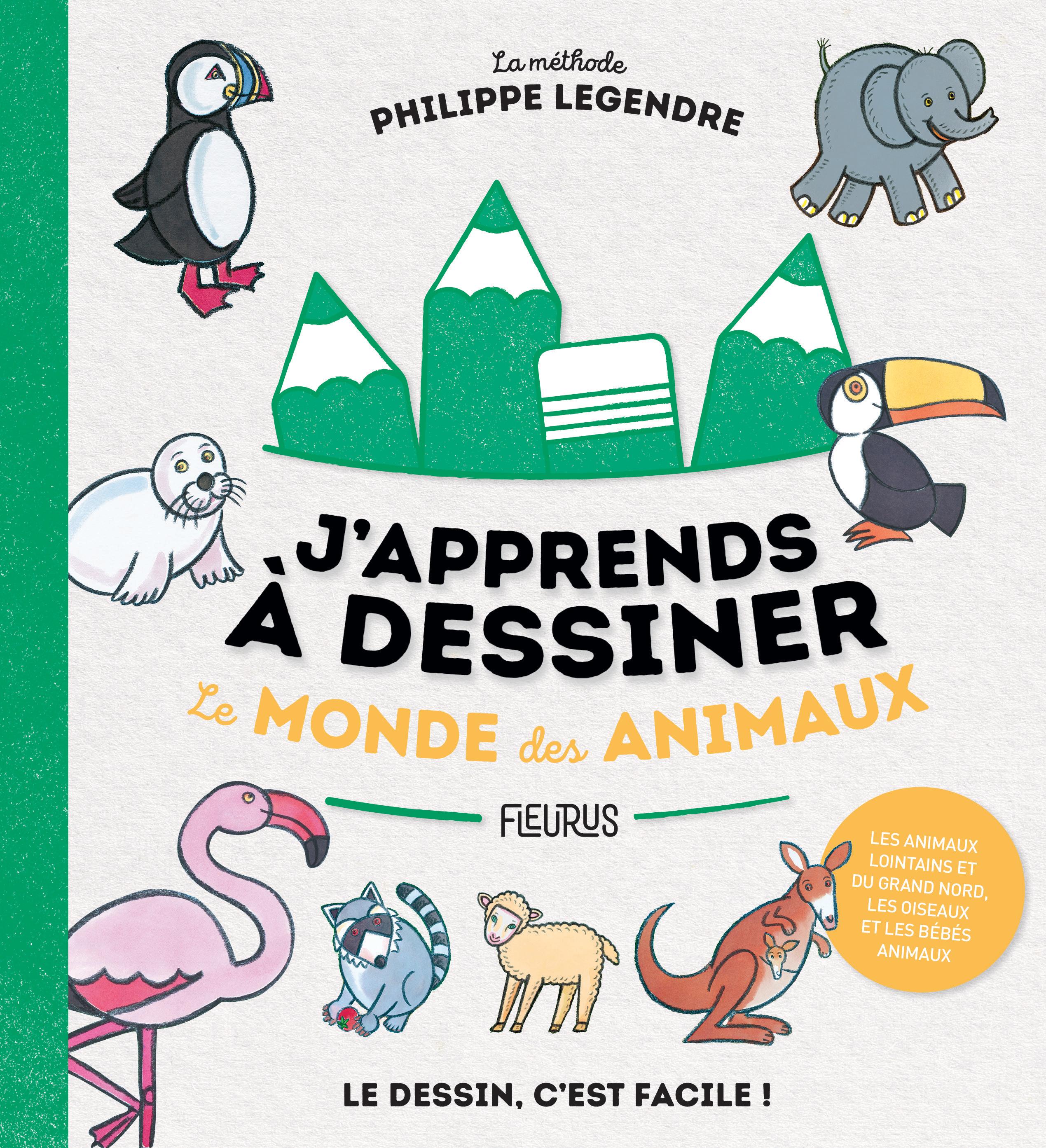 J'APPRENDS A DESSINER LE MONDE DES ANIMAUX