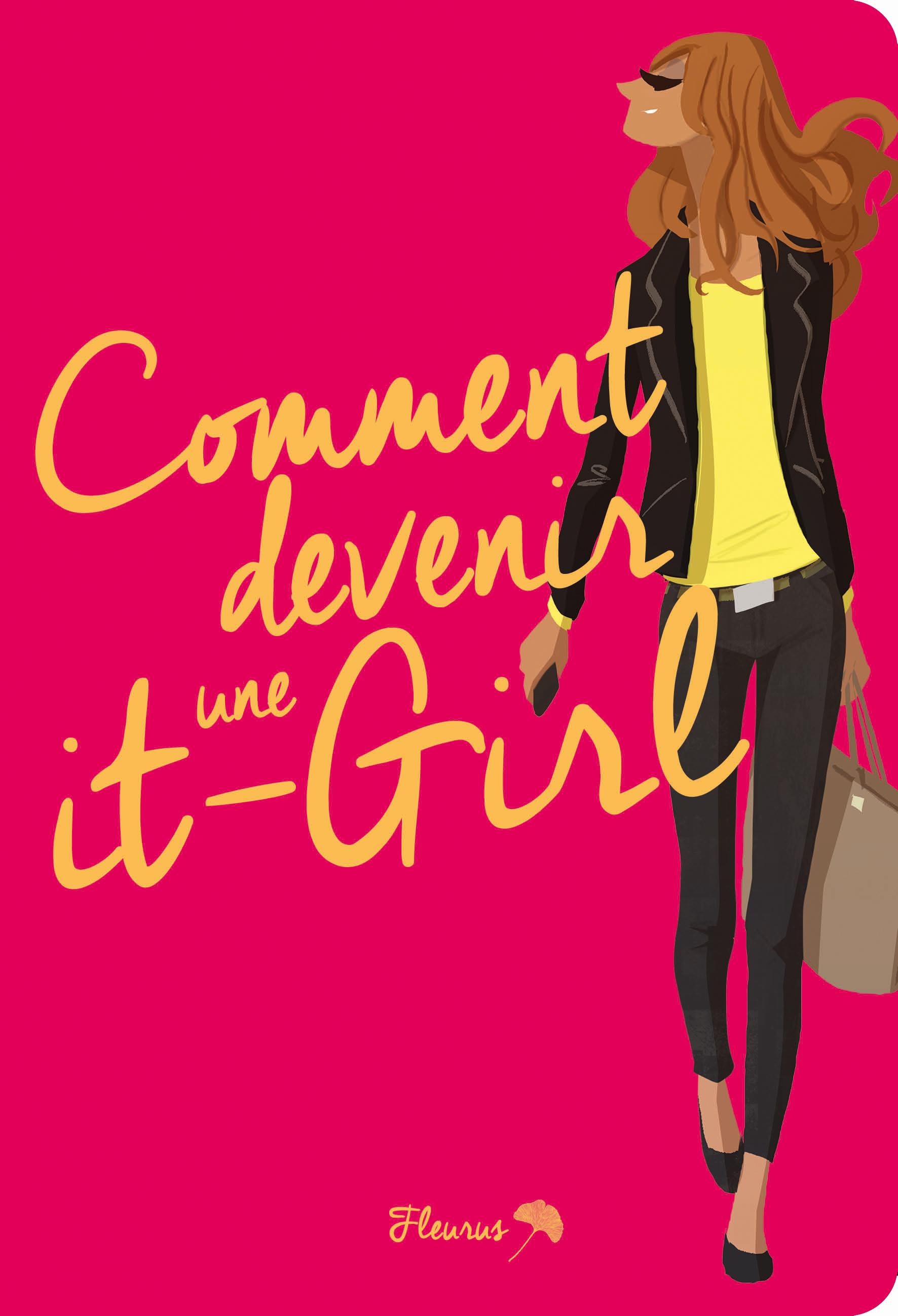 COMMENT DEVENIR UNE IT-GIRL !