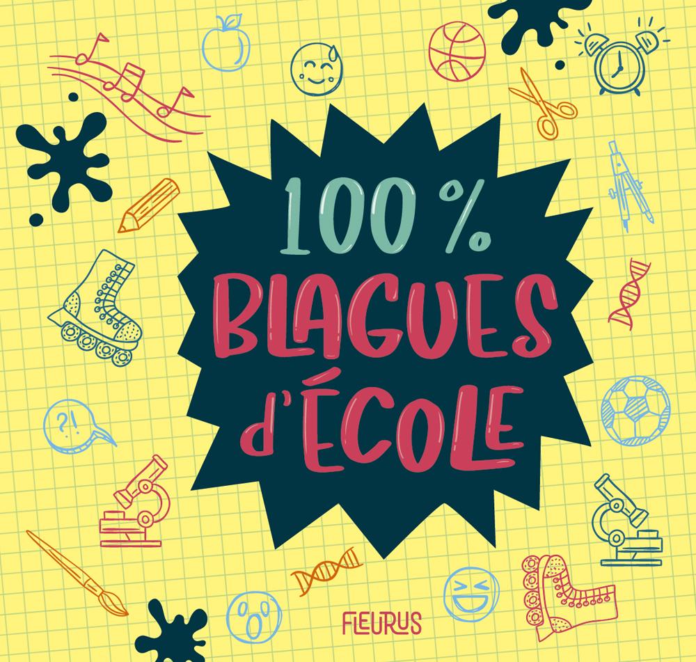 100% BLAGUES D'ECOLE