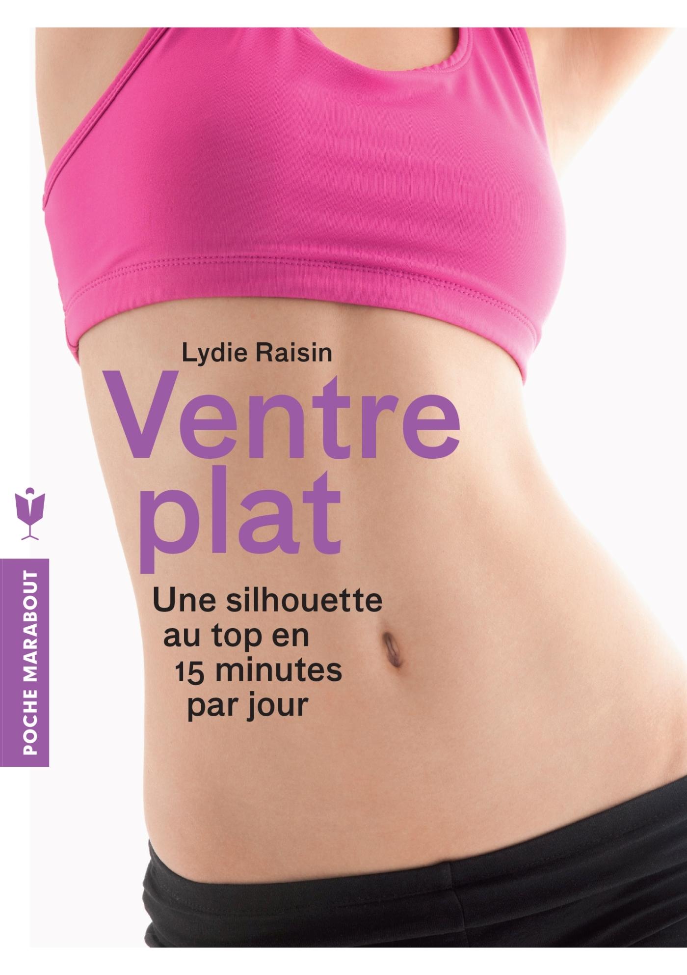 VENTRE PLAT - UNE SILHOUETTE AU TOP EN 15 MINUTES PAR JOUR