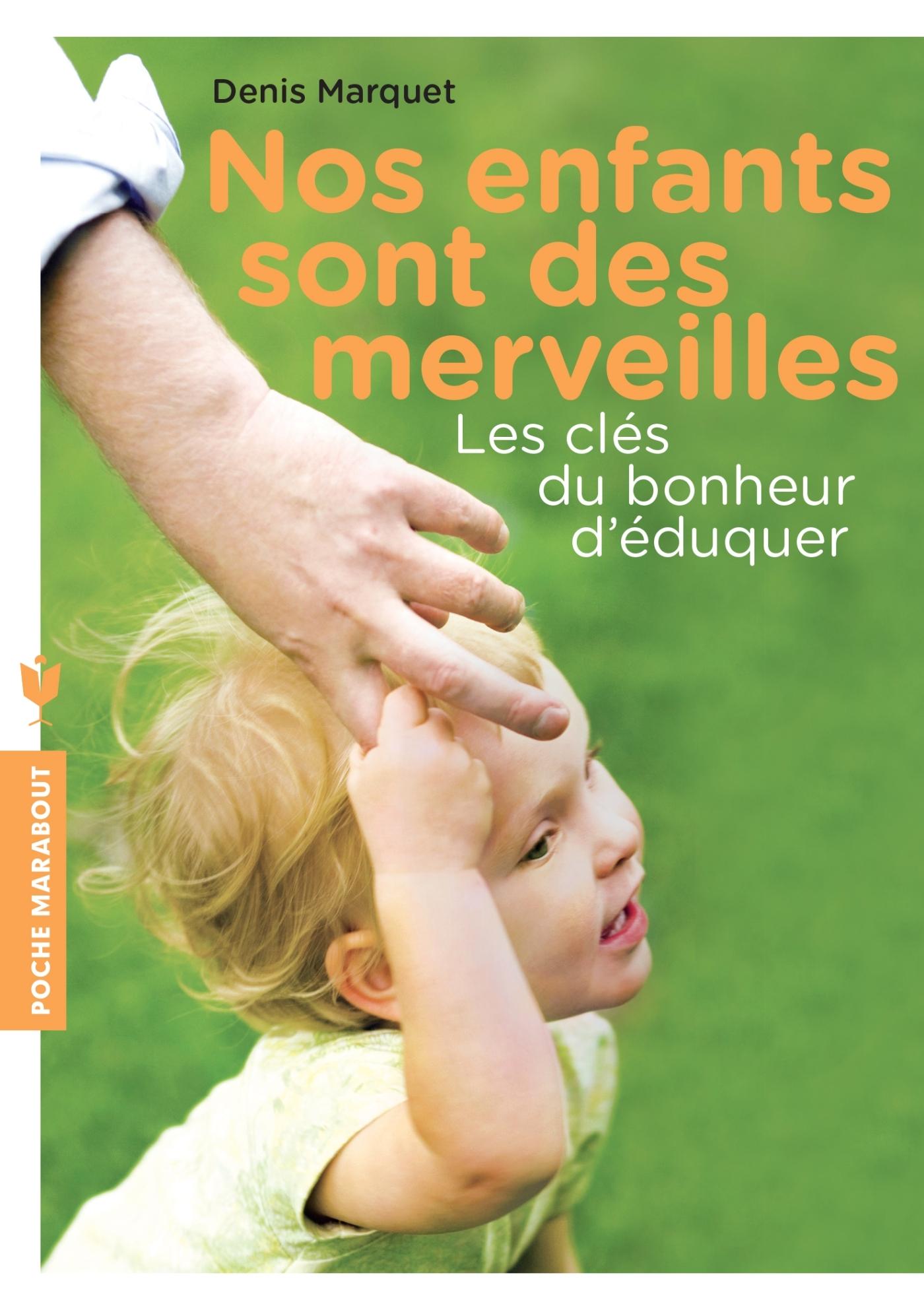 NOS ENFANTS SONT DES MERVEILLES