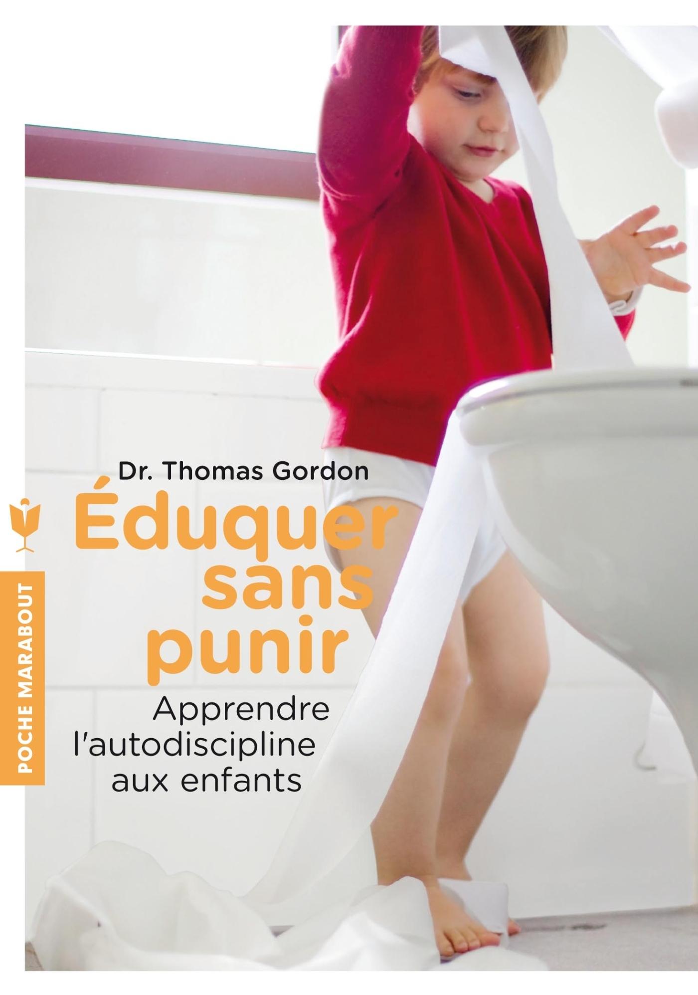 EDUQUER SANS PUNIR - APPRENDRE L'AUTODISCIPLINE AUX ENFANTS
