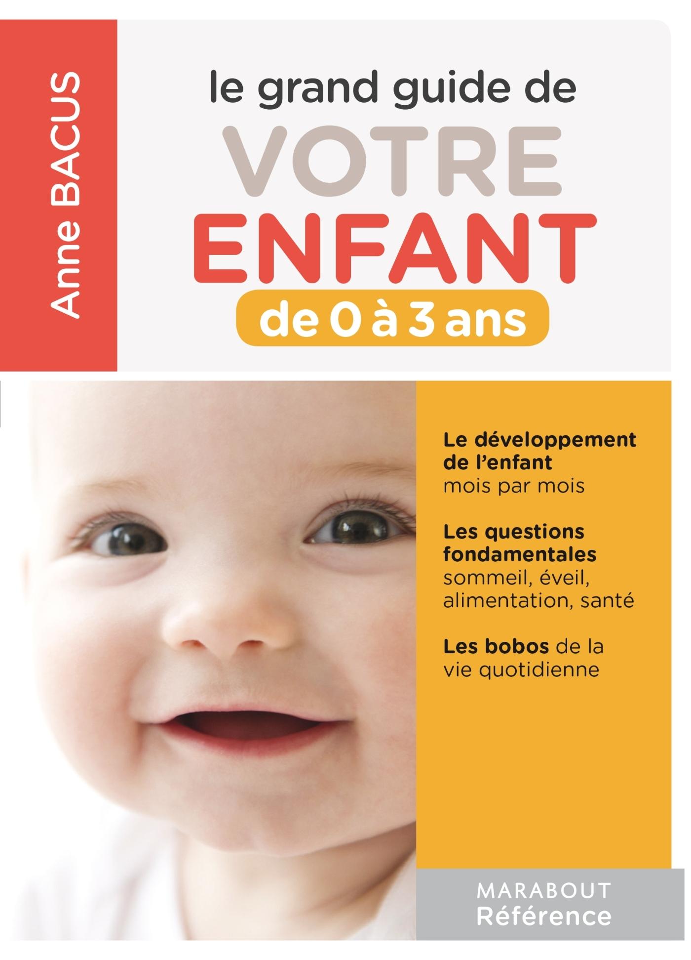 LE GRAND GUIDE DES ENFANTS DE 0 A 3 ANS