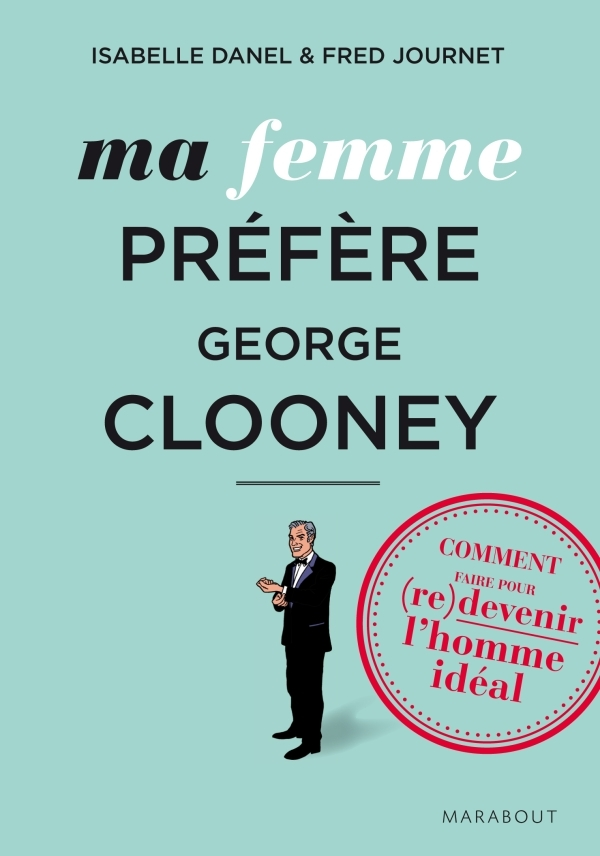 MA FEMME PREFERE GEORGES CLOONEY