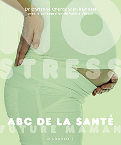 NO STRESS FUTURE MAMAN : ABC DE LA SANTE