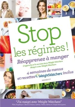 STOP LES REGIMES ! REAPPRENEZ A MANGER AVEC WEIGHT WATCHERS