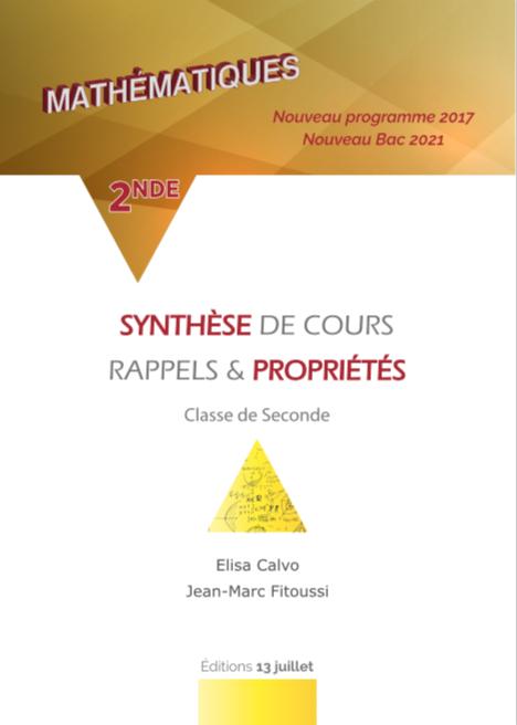 MATHS 2NDE - SYNTHESE DE COURS, RAPPELS ET PROPRIETES - RESUME DE COURS SECONDE