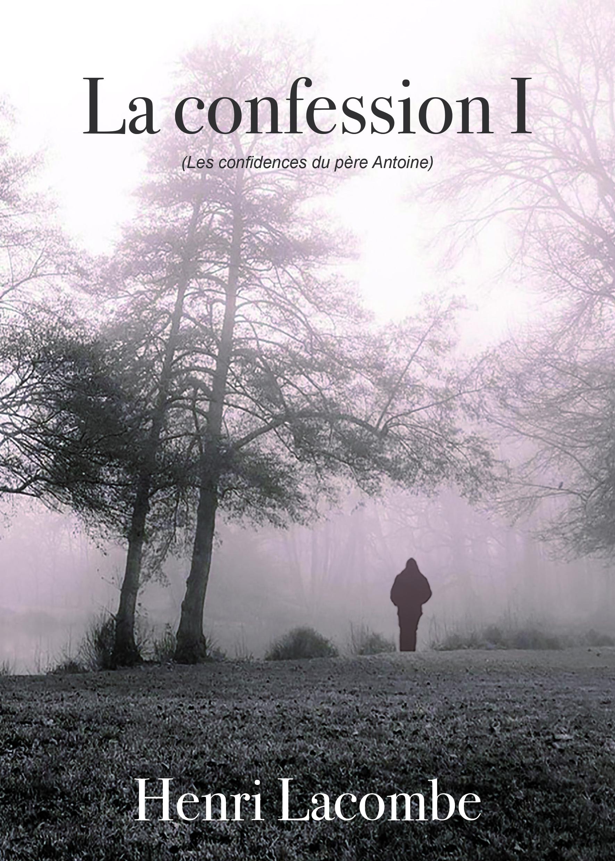 LA CONFESSION I (LES CONFIDENCES DU PERE ANTOINE)