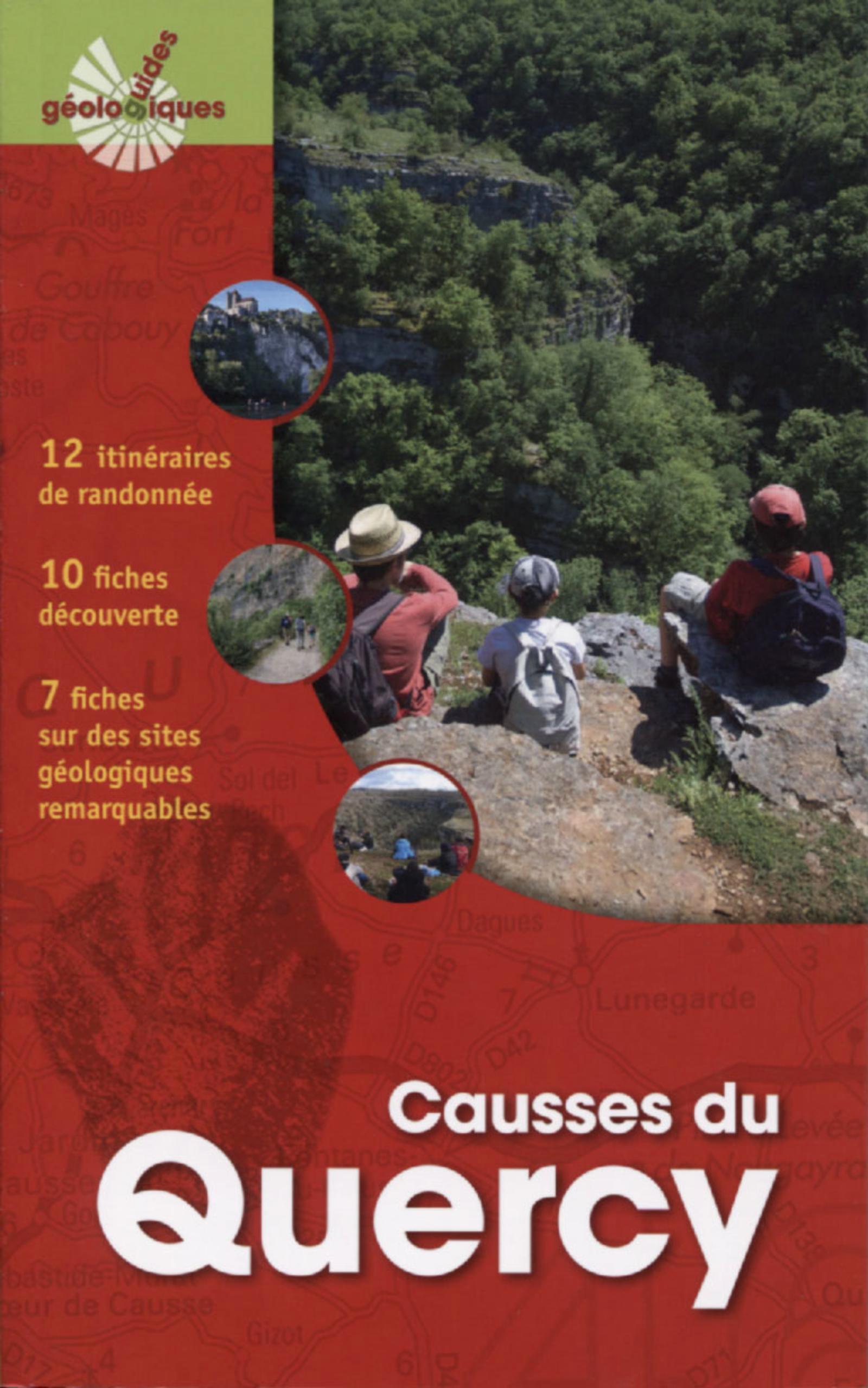 CAUSSES DU QUERCY - 12 ITINERAIRES DE RANDONNEE  10 FICHES DECOUVERTE  7 FICHES SUR DES SITES GEOLOG