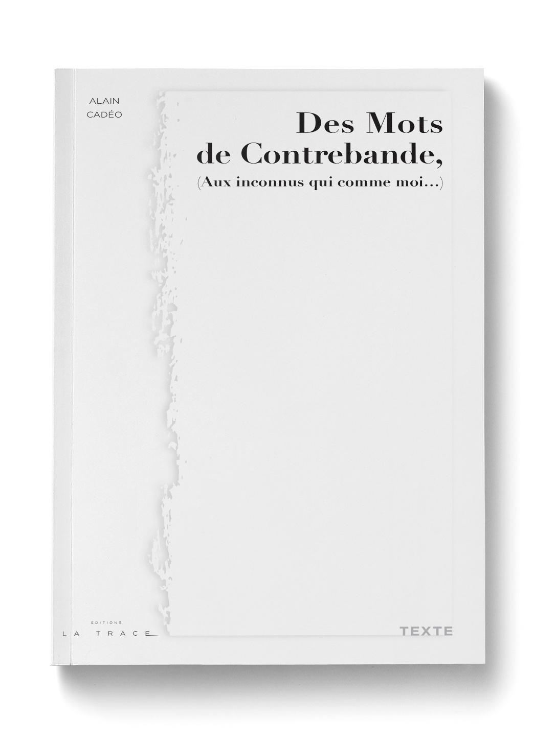 DES MOTS DE CONTREBANDE ( AUX INCONNUS QUI COMME MOI...)